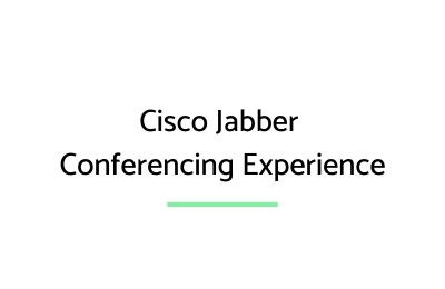 Cisco Jabber Conferencing Experience