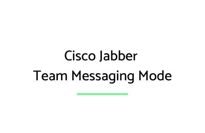Cisco Jabber Team Messaging Mode (1)